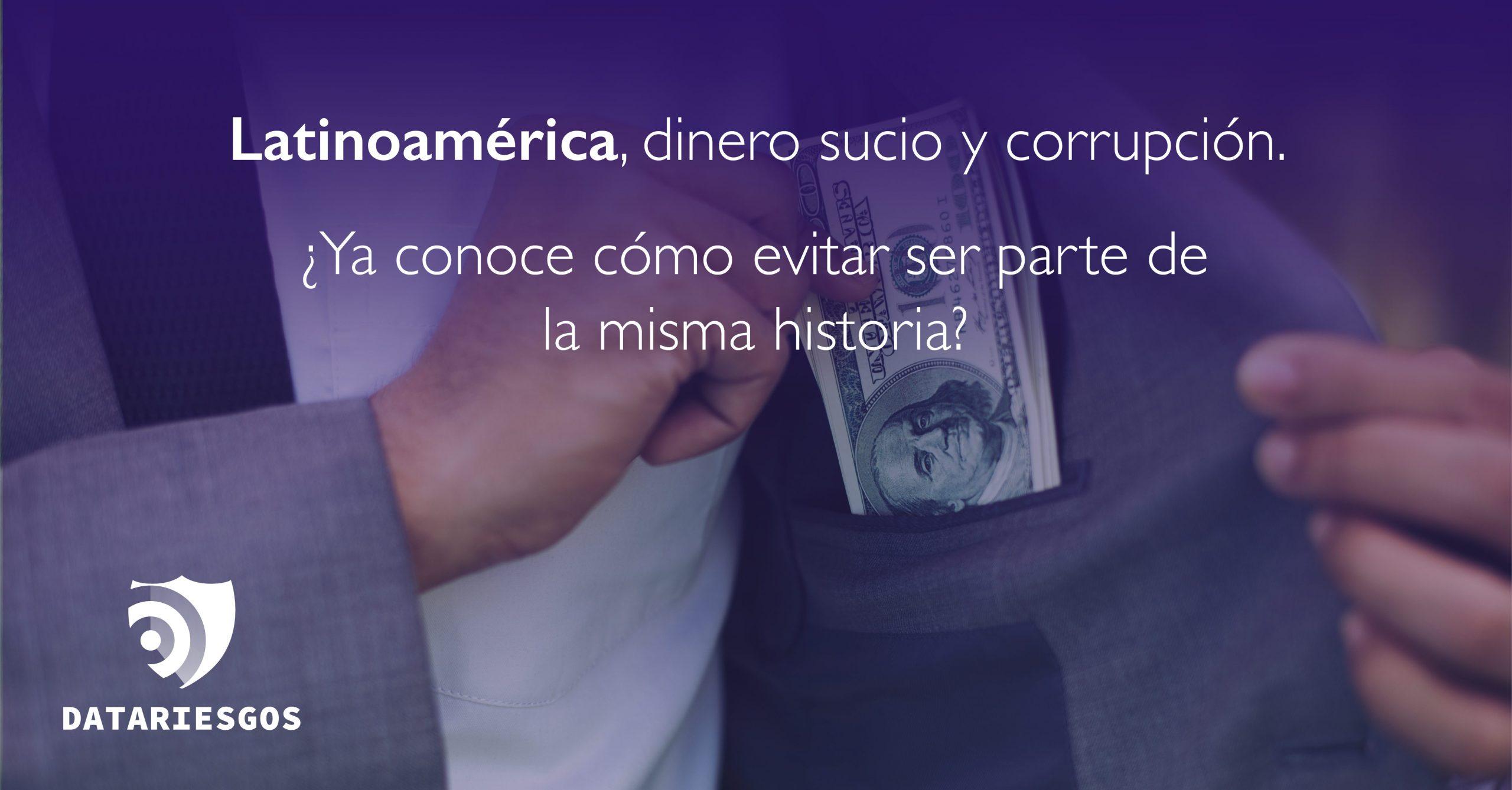 Latinoamérica, dinero sucio y corrupción