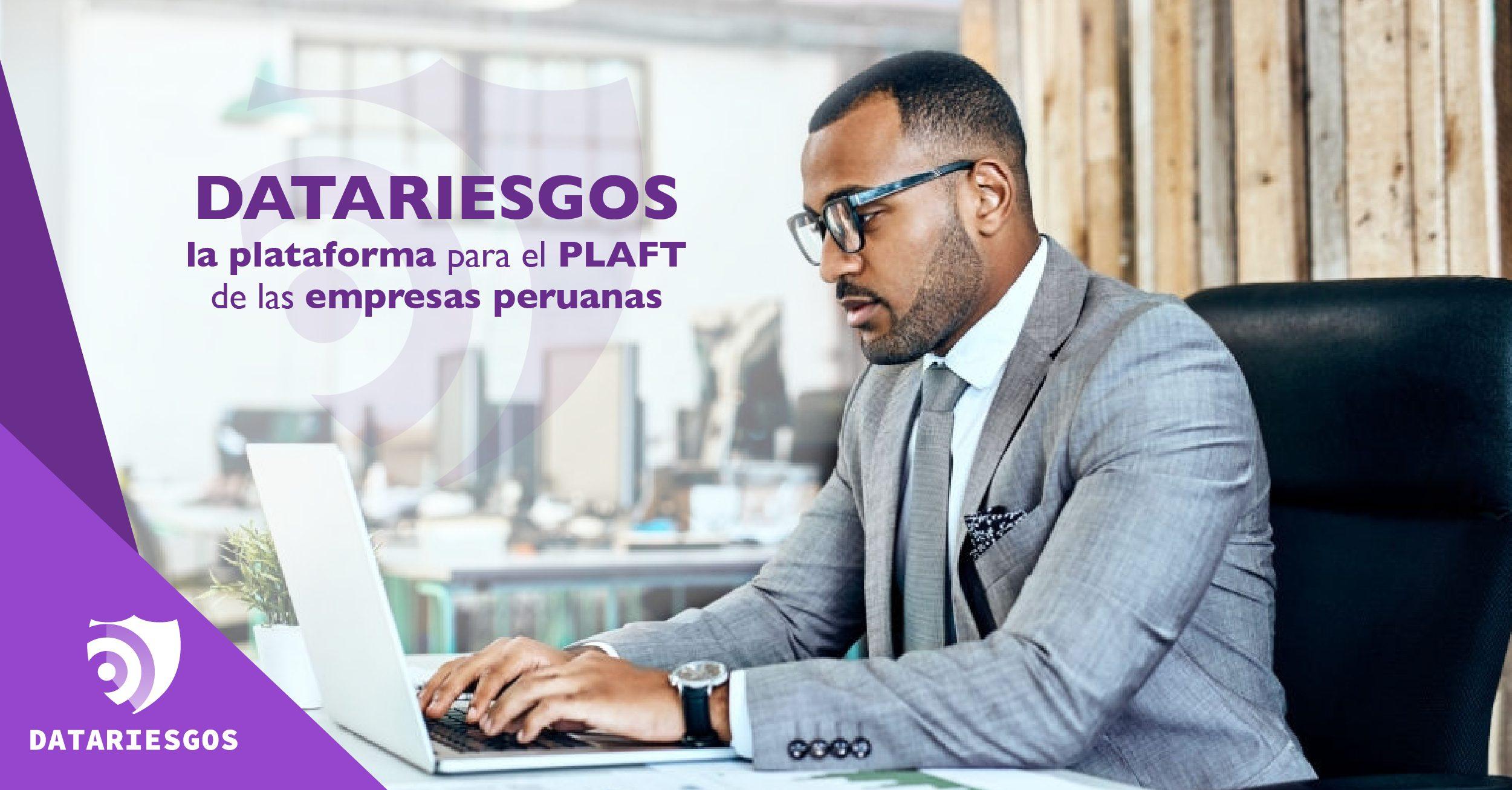 DataRiesgos, la plataforma para el PLAFT de las empresas peruanas